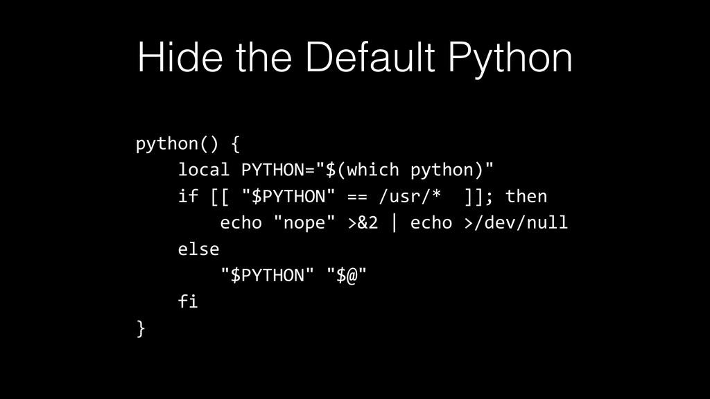 "python() { local PYTHON=""$(which python)"" if [[..."