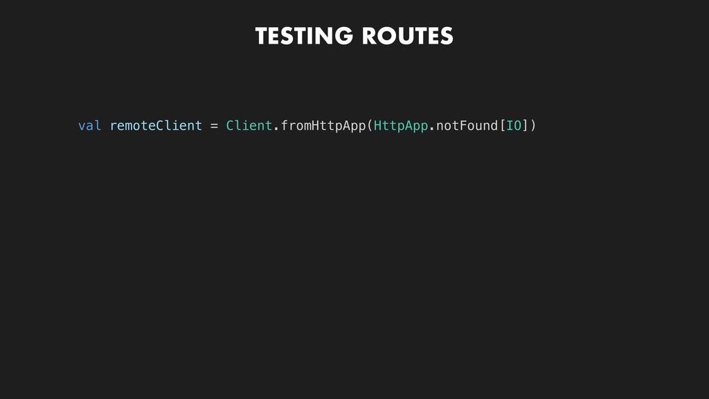val remoteClient = Client.fromHttpApp(HttpApp.n...