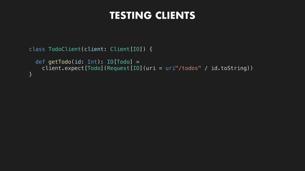 TESTING CLIENTS class TodoClient(client: Client...