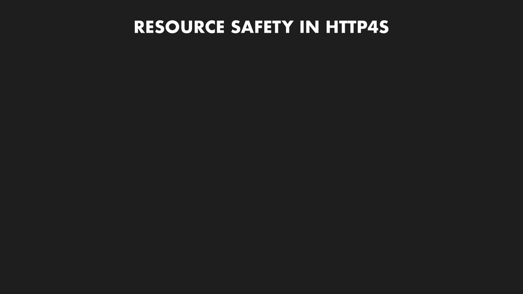 RESOURCE SAFETY IN HTTP4S