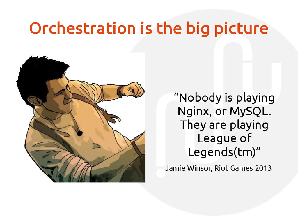 """Orchestration is the big picture """"Nobody is pla..."""