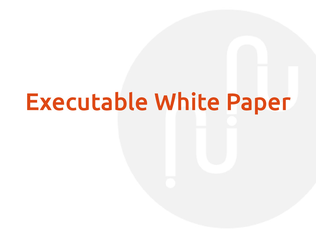 Executable White Paper