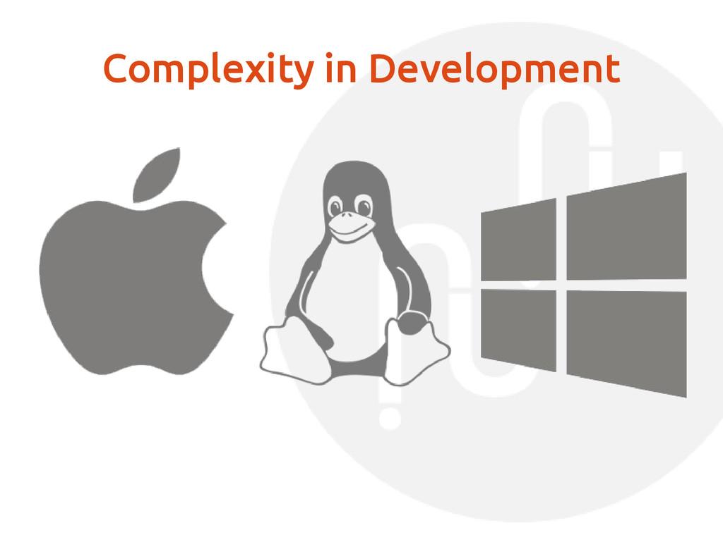 Complexity in Development