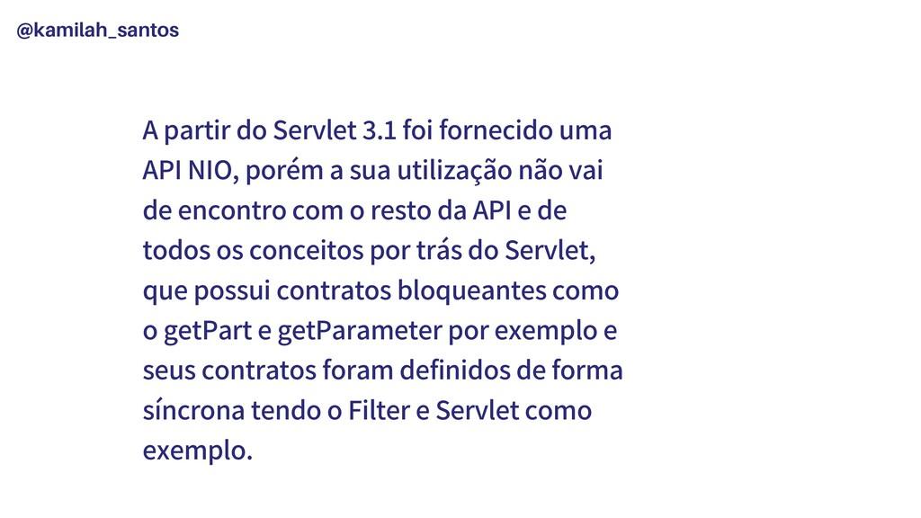 @kamilah_santos A partir do Servlet 3.1 foi for...