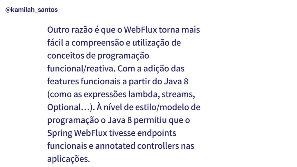 @kamilah_santos Outro razão é que o WebFlux tor...