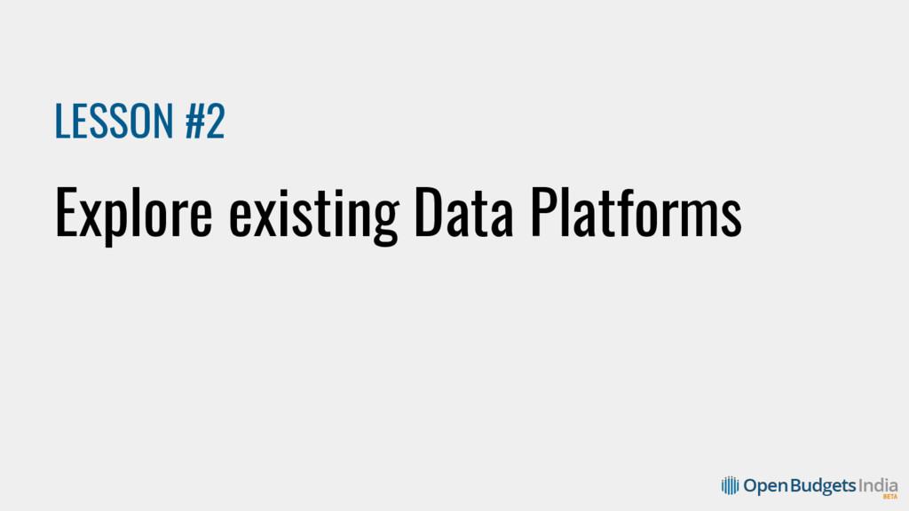 LESSON #2 Explore existing Data Platforms