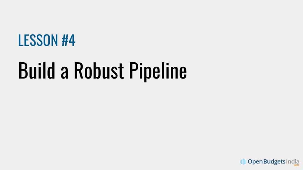 LESSON #4 Build a Robust Pipeline