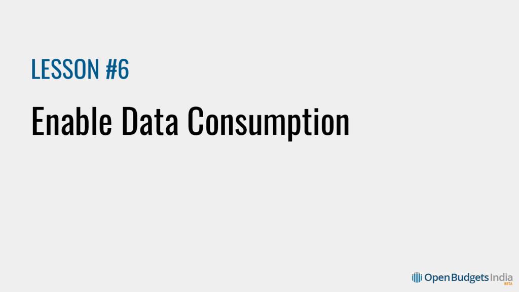 LESSON #6 Enable Data Consumption