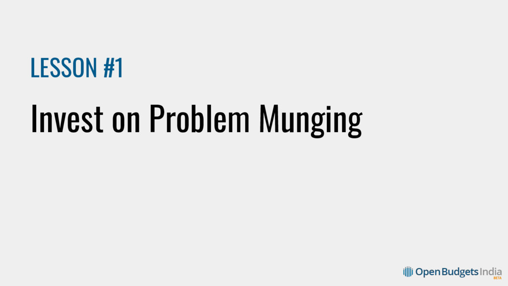 LESSON #1 Invest on Problem Munging
