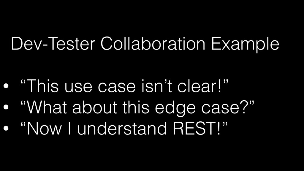 """Dev-Tester Collaboration Example   • """"This use ..."""