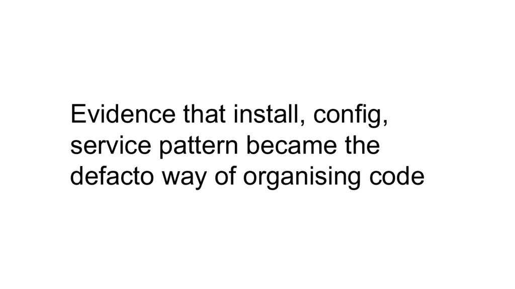 Evidence that install, config, service pattern ...