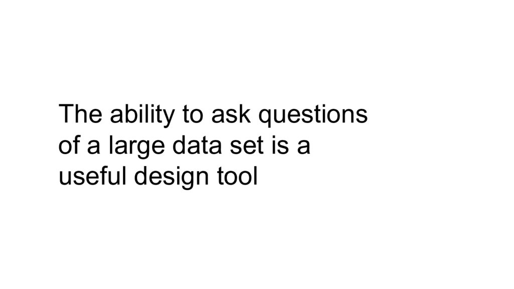 The ability to ask questions of a large data se...
