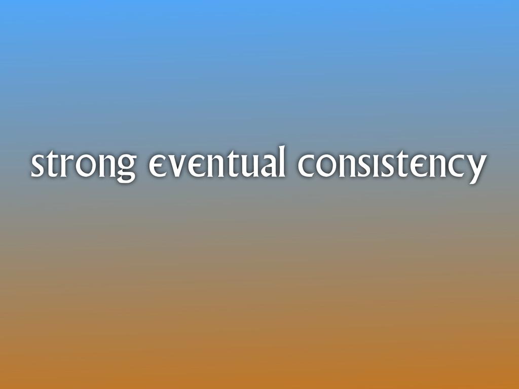 strong eventual consistency