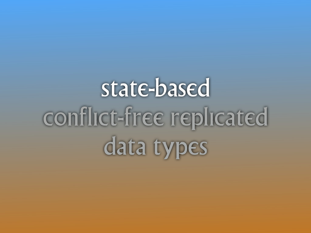 state-based conflict-free replicated data types