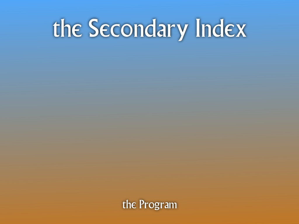 the Secondary Index the Program