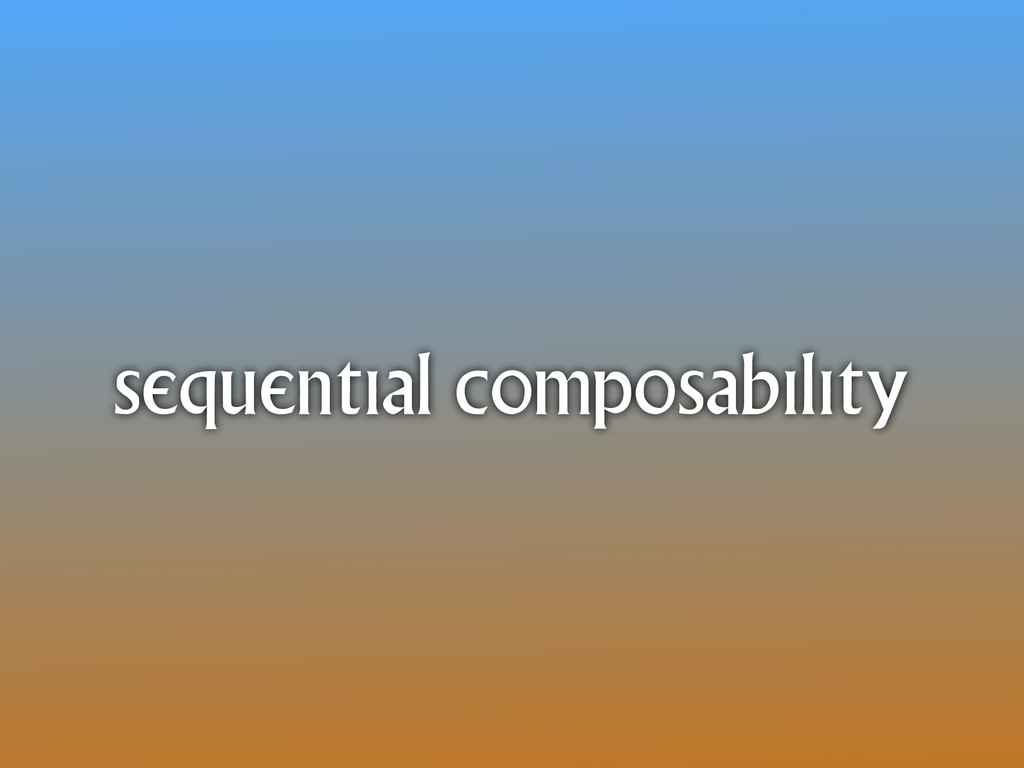 sequential composability
