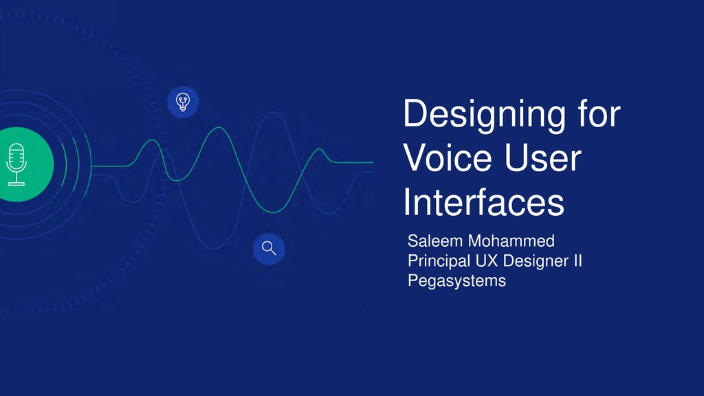 Designing for Voice User Interfaces Saleem Moha...