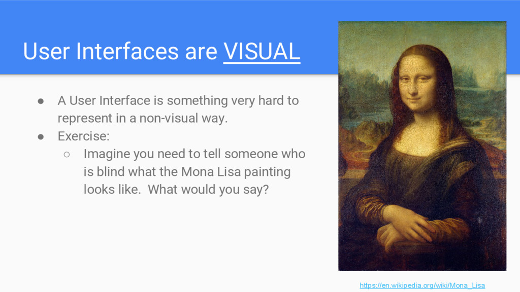 User Interfaces are VISUAL ● A User Interface i...