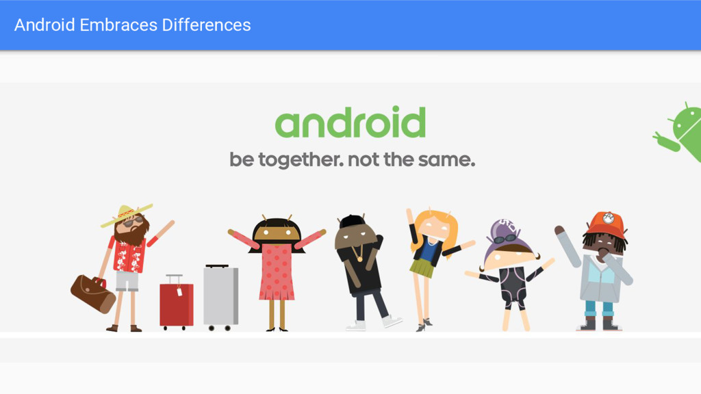 Android Embraces Differences