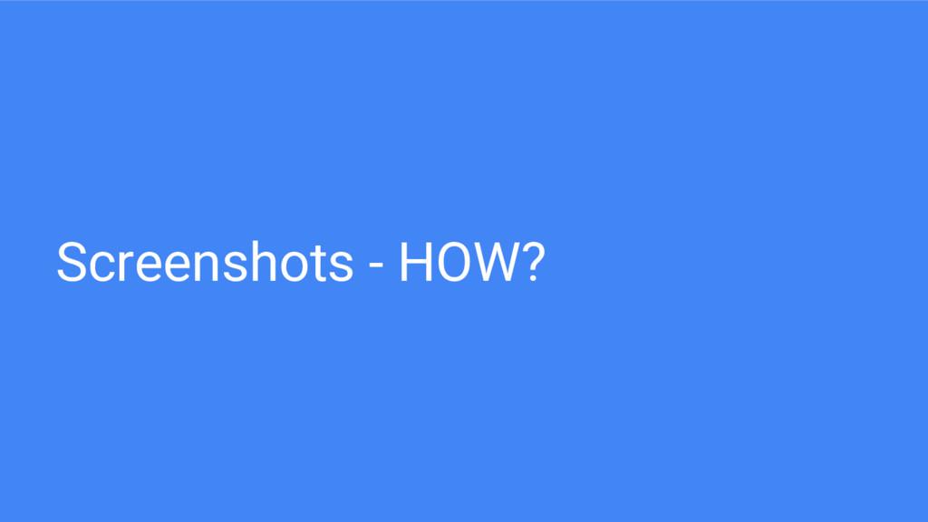Screenshots - HOW?