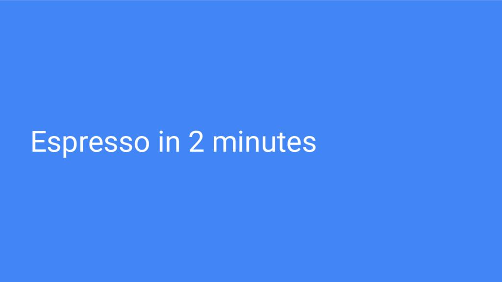 Espresso in 2 minutes