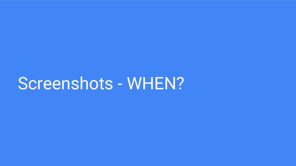 Screenshots - WHEN?