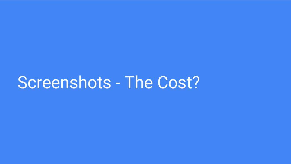 Screenshots - The Cost?