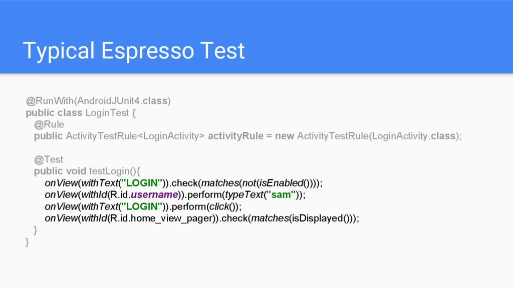 Typical Espresso Test @RunWith(AndroidJUnit4.cl...