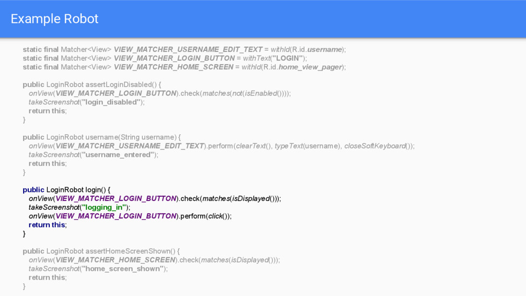 Example Robot static final Matcher<View> VIEW_M...
