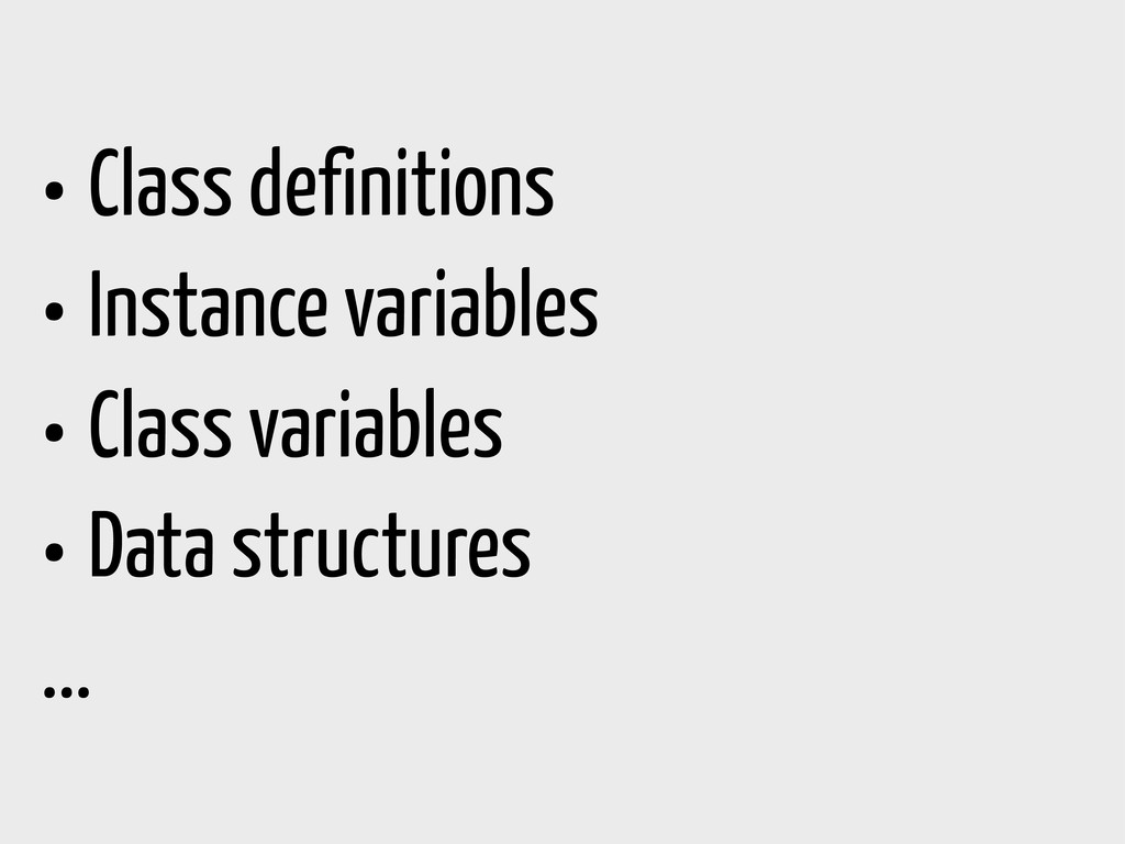 • Class definitions • Instance variables • Clas...