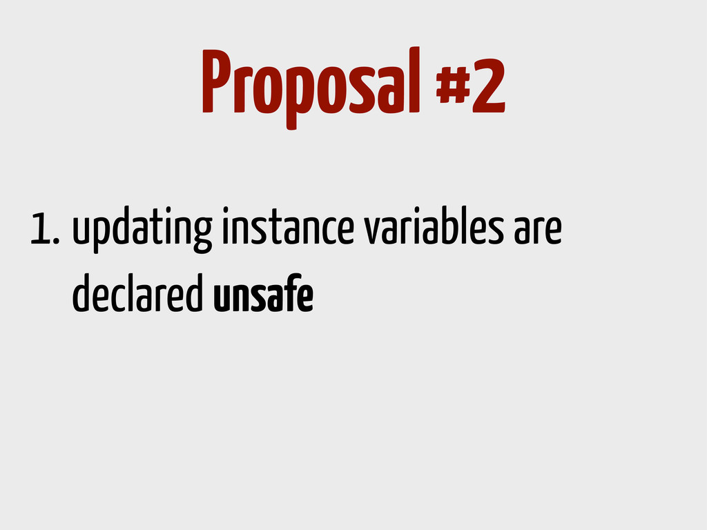 1. updating instance variables are declared uns...