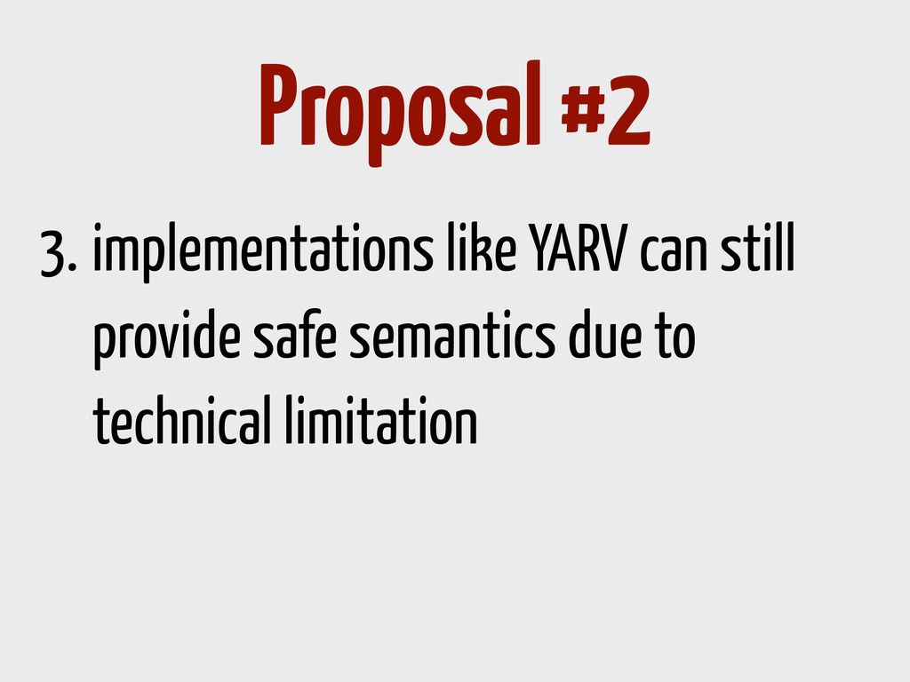 3. implementations like YARV can still provide ...