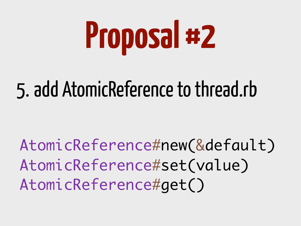 5. add AtomicReference to thread.rb Proposal #2...