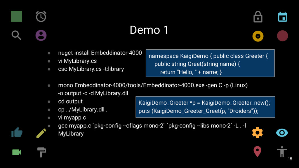 Demo 1 15 ● nuget install Embeddinator-4000 ● v...