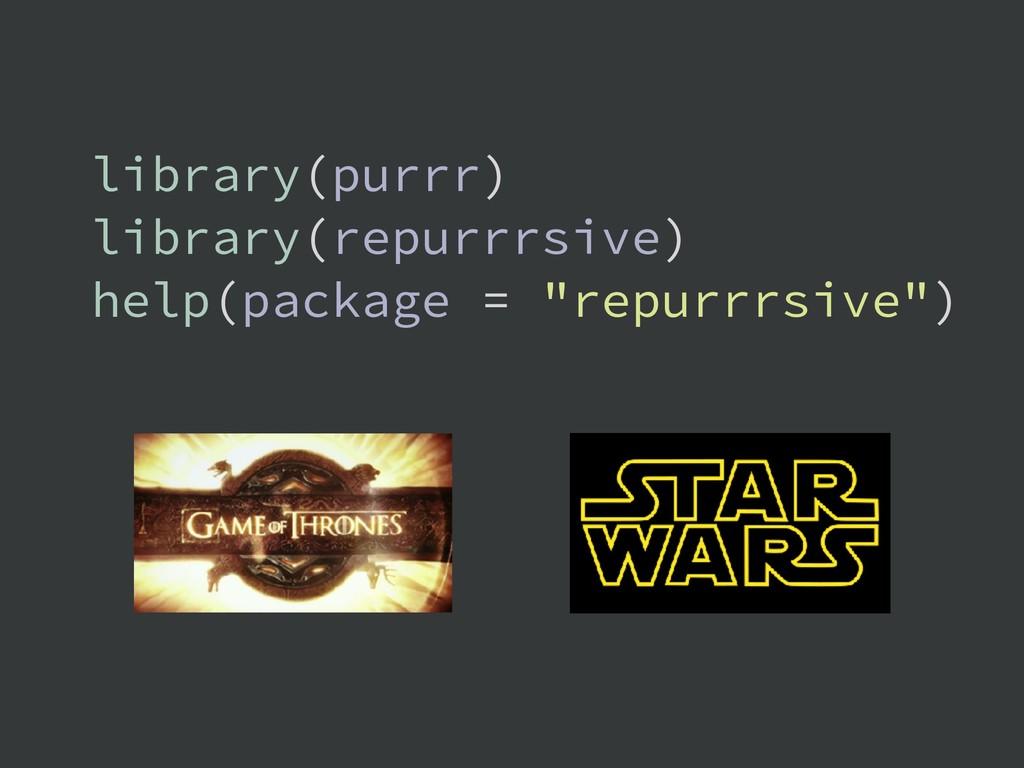 library(purrr) library(repurrrsive) help(packag...