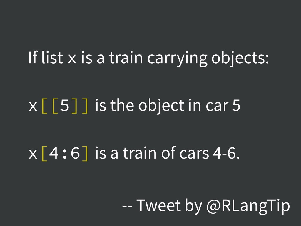 If list x is a train carrying objects: x[[5]] i...