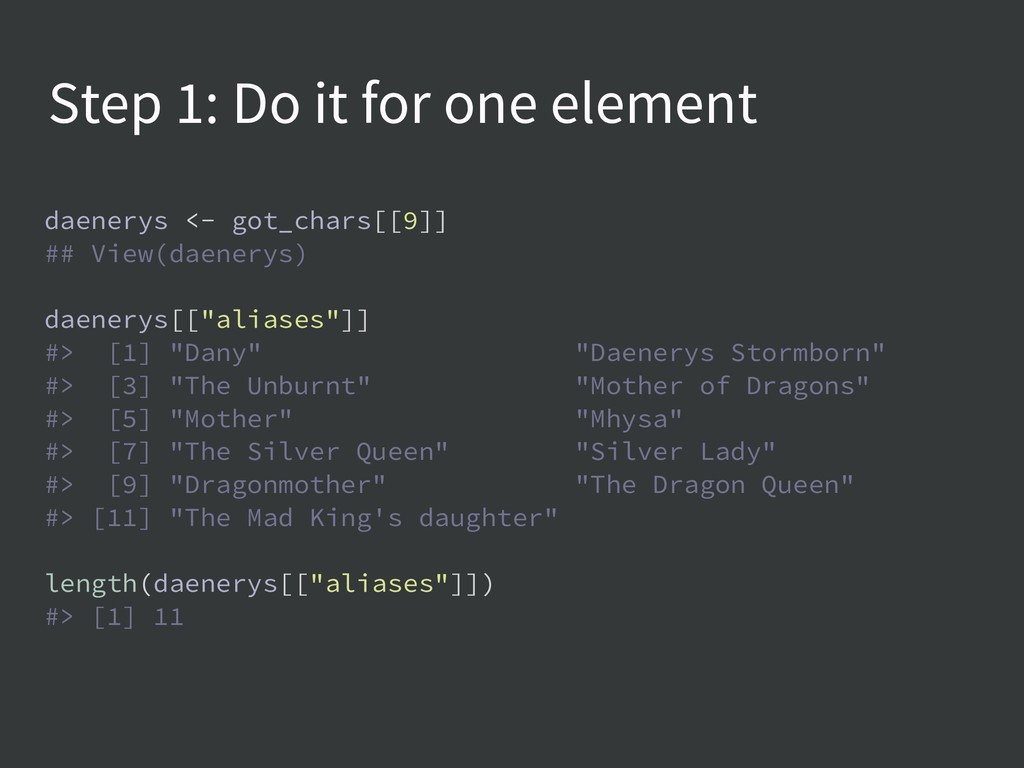 Step 1: Do it for one element daenerys <- got_c...