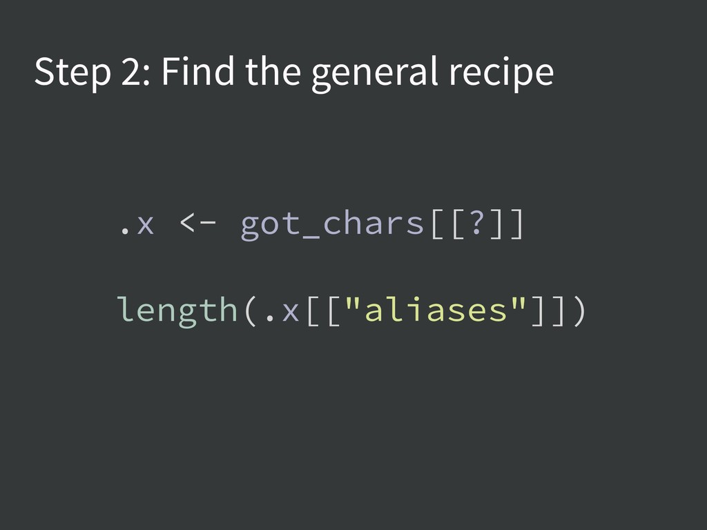 Step 2: Find the general recipe .x <- got_chars...