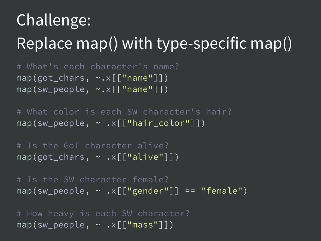 Challenge: Replace map() with type-specific map...