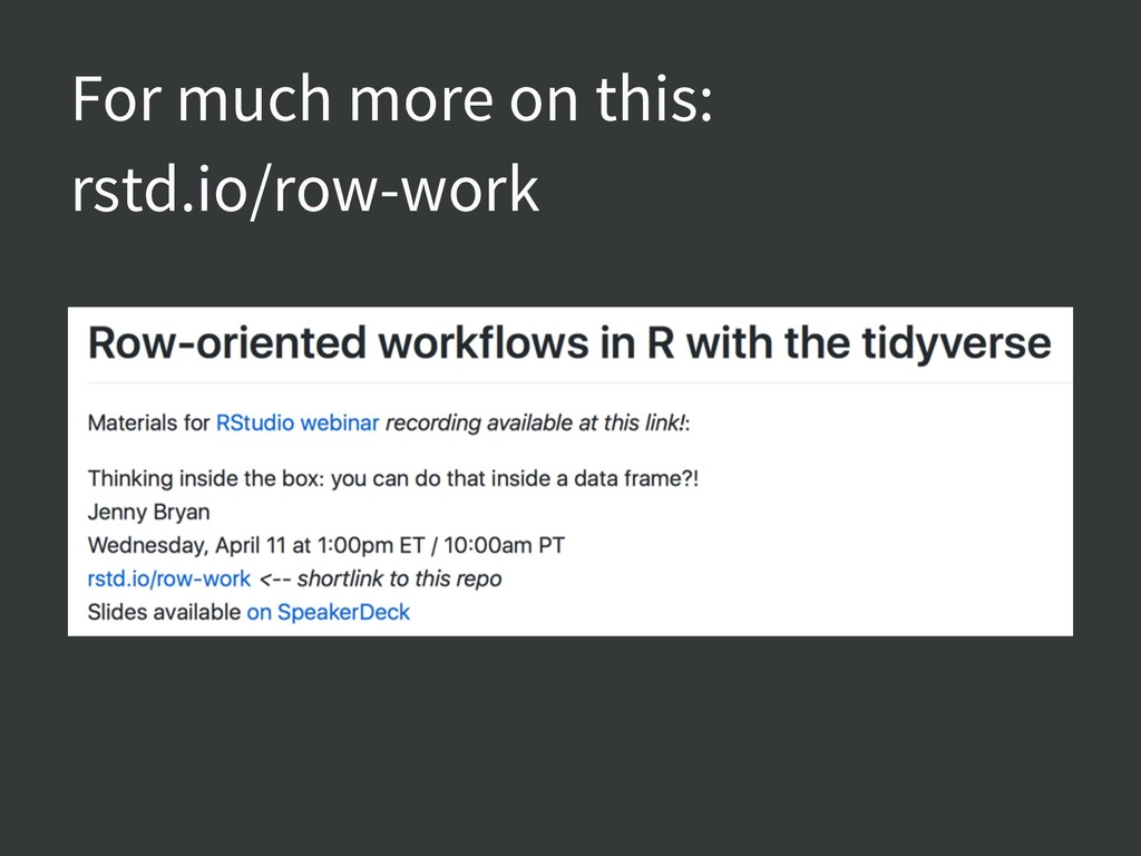 For much more on this: rstd.io/row-work