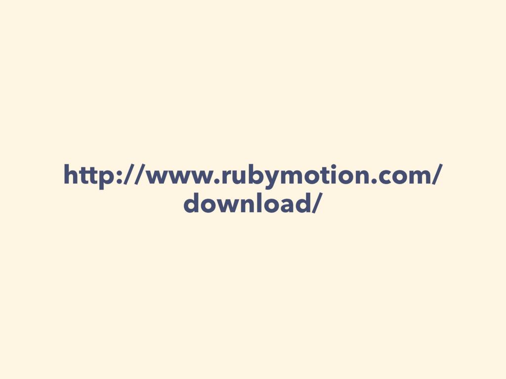 http://www.rubymotion.com/ download/