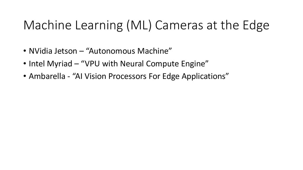Machine Learning (ML) Cameras at the Edge • NVi...