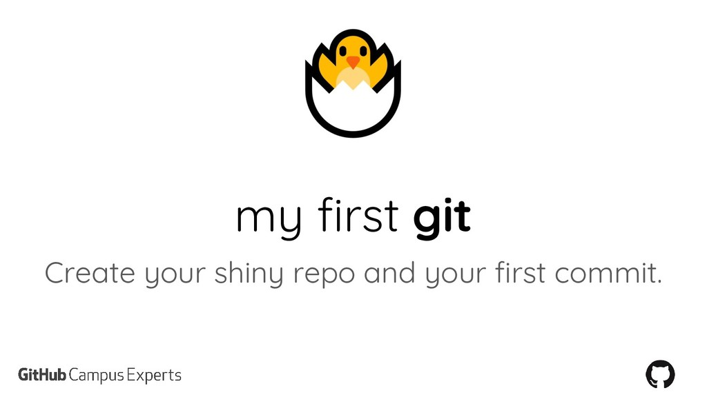 my first git Create your shiny repo and your fi...
