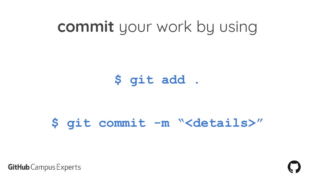 commit your work by using $ git add . $ git com...