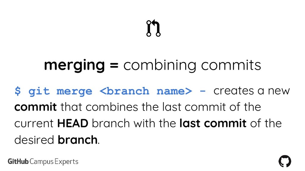 merging = combining commits $ git merge <branch...