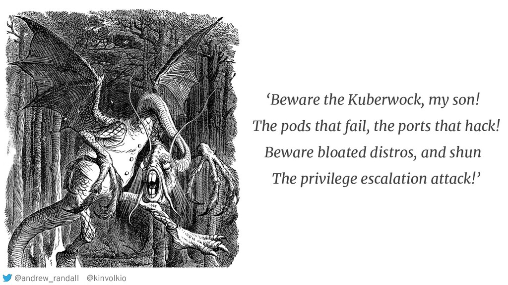 'Beware the Kuberwock, my son! The pods that fa...