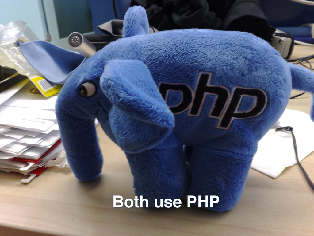 Both use PHP