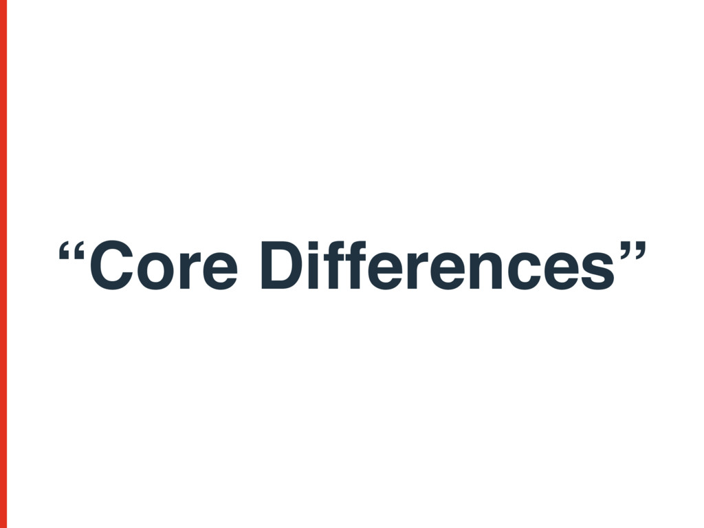 """Core Differences"""