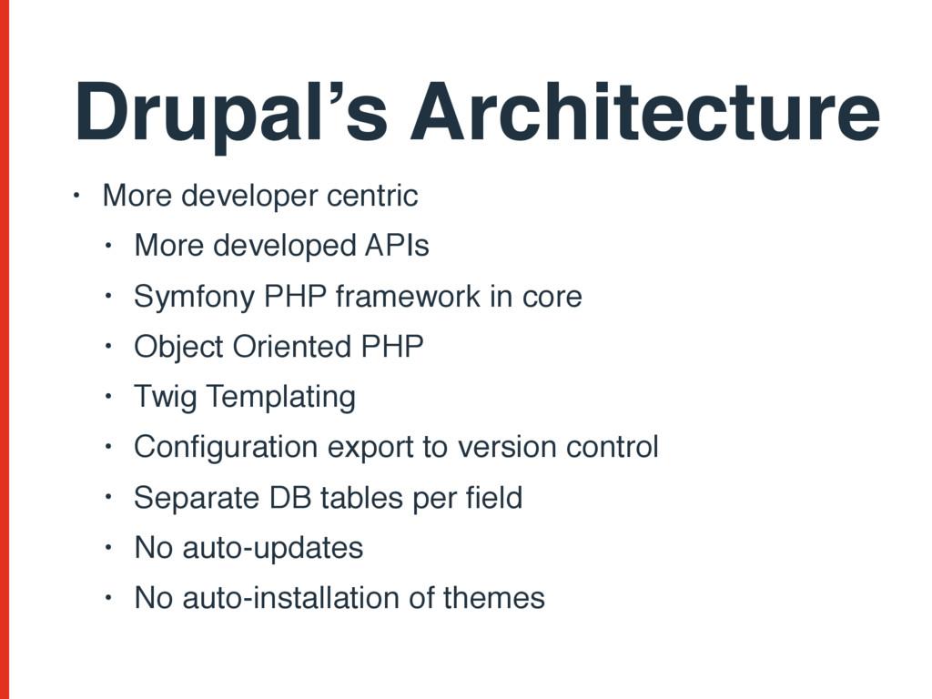 • More developer centric • More developed APIs ...
