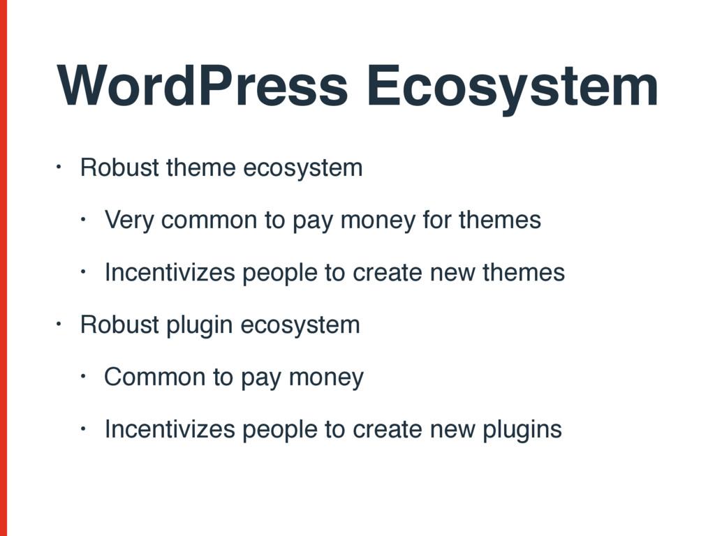WordPress Ecosystem • Robust theme ecosystem • ...